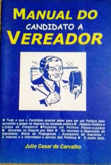 Manual Do Candidato A Vereador C/ Frete Grátis!!!