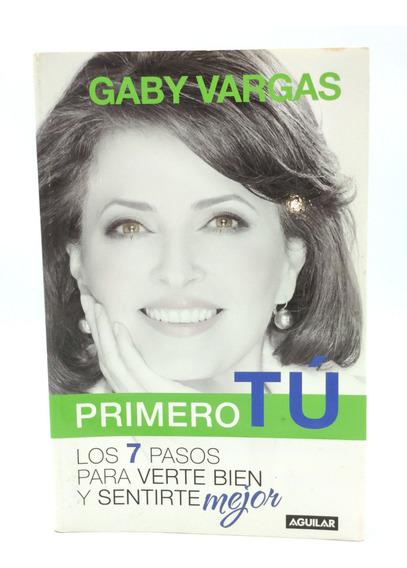Gaby Vargas Primero Tu 7 Pasos Para Verte Y Sentirte Mejor