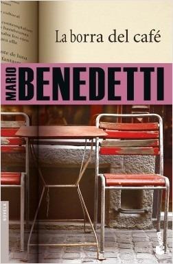 La Borra Del Café Mario Benedetti