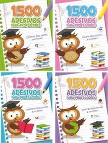 Kit C/ 4 Livros - 1500 Adesivos Para Professores + Brinde
