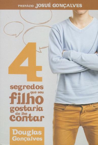 Livro Douglas Gonçalves - 4 Segredos Que Seu Filho Gostar
