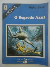 O Segredo Azul - Pedro Bloch - Da Coleção Extra