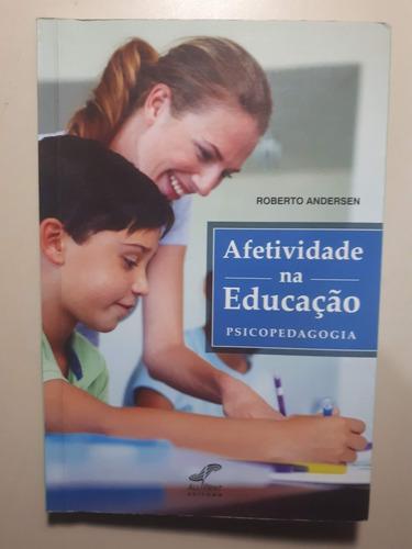 Livro: Afetividade Na Educação - Psicopedagogia