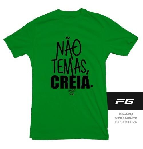 Camiseta Verde Bandeira Gospel Não Temas Creia Jesus Cristo
