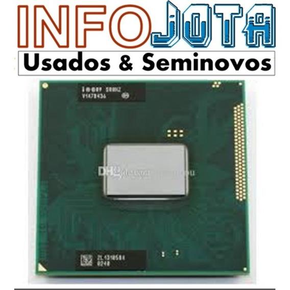 Processador Intel Celeron B815 (sr0hz) Para Notebook-usado