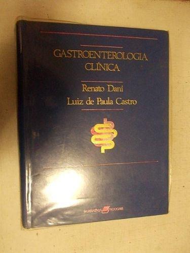 Gastroenterologia Clínica -renato Dani, Luiz De Paula Castro