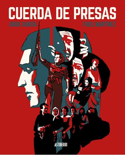 Cuerda De Presas, Jorge Fidel García, Astiberri