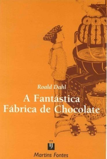 Livro: A Fantástica Fabrica De Chocolate - Roald Dahl
