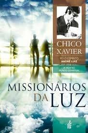 Missionarios Da Luz / Andre Luiz / Chico Xavier