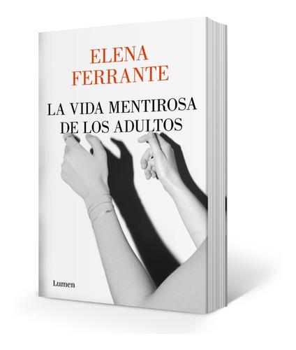 Libro La Vida Mentirosa De Los Adultos - Ferrante Elena