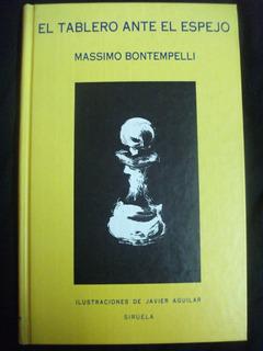 El Tablero Ante El Espejo. Massimo Bontempelli, Ed. Siruela