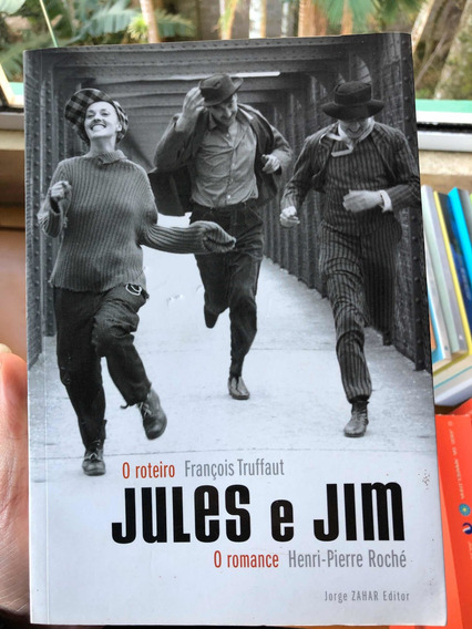 Livro Jules E Jim Roteiro François Truffaut Romance Roché