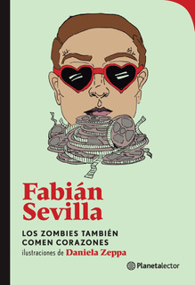 Los Zombies También Comen Corazones De Fabián Sevilla