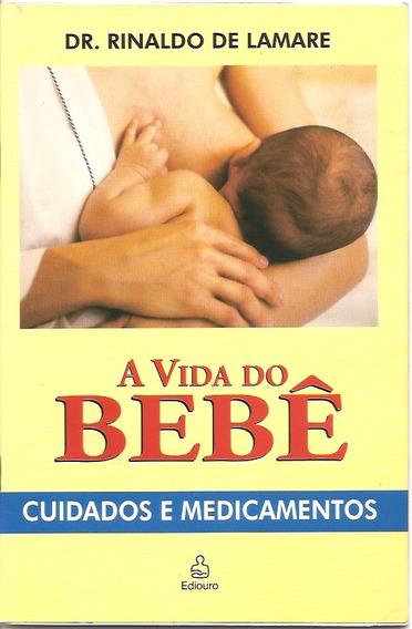 Livro - A Vida Do Bebê - Rinaldo De Lamare