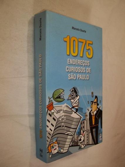 Livro - 1075 Endereços Curiosos São Paulo - Marcelo Duarte