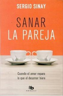 Sanar La Pareja - Sergio Sinay