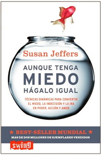Aunque Tenga Miedo Hagalo Igual Susan Jeffers Libro + Envio