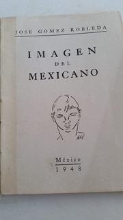 Imagen Del Mexicano- Jose Gomez Robleda