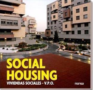 Libro: Social Housing - Viviendas Sociales - Monsa