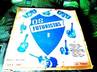 Lp Os Futuristas Conjunto Ijui 1961 Gaucho Rio Grande Sul