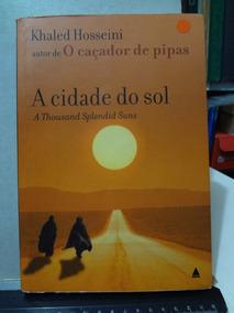 2 Livros Khaled Hosseini Cidade Do Sol E Caçador De Pipas