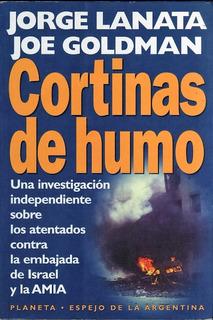 Jorge Lanata - Joe Goldman: Cortinas De Humo, Atentado Amia