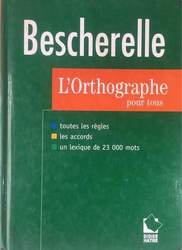 Libro Bescherelle. Lortographe Pour Tous.