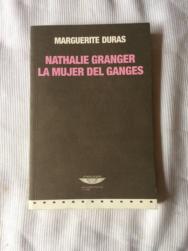 Imagen 1 de 5 de Nathalie Granger La Mujer Del Ganges Marguerite Duras