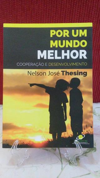 Um Mundo Melhor: Cooperação Desenvolvimento - Nelson Thesing