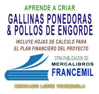 Aprende A Criar Gallinas Ponedoras Y Pollos De Engorde Pdf