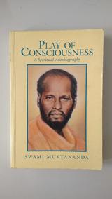 Livro: Play Of Consciousness -swami Muktananda - Siddha Yoga