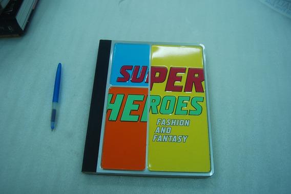 Livro Superheroes: Fashion And Fantasy