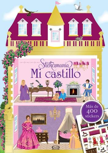 Stickermania - Mi Castillo (libro Para Jugar / Colorear )