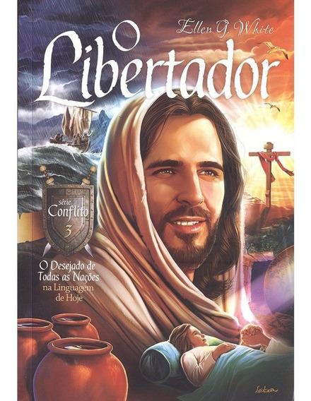O Libertador O Desejado De Todas As Nações Série Conflito 3