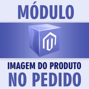 Modulo Imagem Do Produto Nos Pedidos E No Admin Do Magento