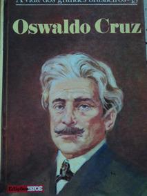 Livro-a Vida Dos Grandes Brasileiros-13?oswaldo Cruz