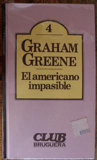 El Americano Impasible. Graham Greene. Club Bruguera 1980