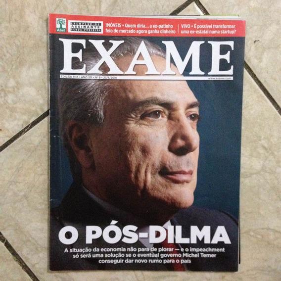 Revista Exame 1112 28/4/2016 O Pós-dilma Michel Temer