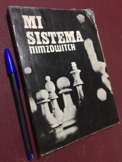 Mi Sistema. Nimzowitch . Libro De Ajedrez