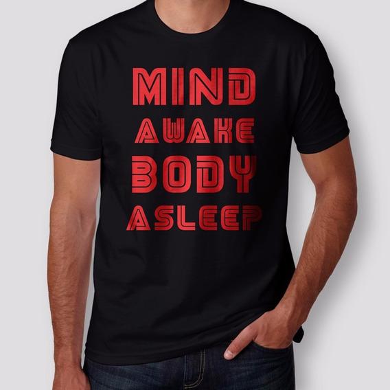 Camiseta Mind Awake Body Asleep Masculina