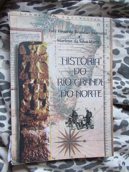 História Do Rio Grande Do Norte Luiz Eduardo B. Suassuna
