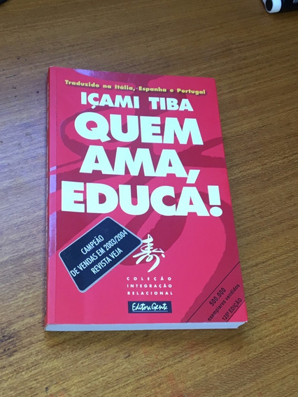 Livro Quem Ama, Educa! Muito Novo E Barato