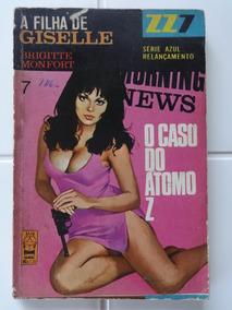 Zz7 Azul Nº 7 O Caso Do Átomo Z 1 - Brigitte Montfort - 1969