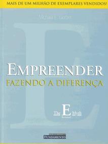 Livro Empreender - Fazendo A Difereça Michael E. Gerber