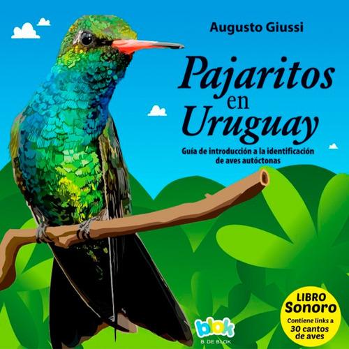Libro ¨pajaritos En Uruguay¨ Sonoro Con 30 Cantos De Aves
