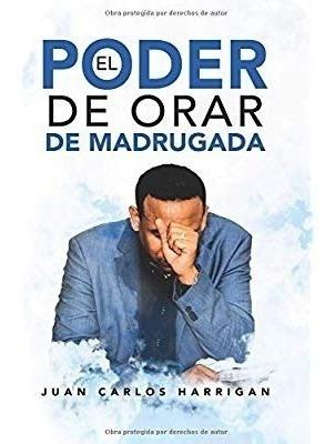 El Poder De Orar De Madrugada (edicion Español)
