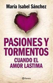 Pasiones Y Tormentos - Maria Isabel Merino Sanchez