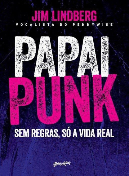 Papai Punk - Sem Regras, Só A Vida Real