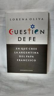Cuestion De Fe - Lorena Oliva - Editorial Sudamericana
