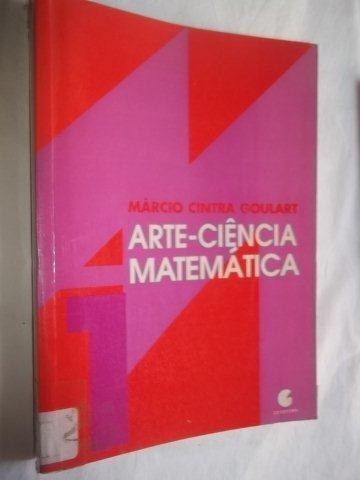 Livro - Arte-ciencia Matemática - Marcio Cintra Goulart